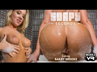 #vron bailey brooke (soapy seconds) [2018 г., virtual reality, vr, 1080p] [smartphone / mobile]