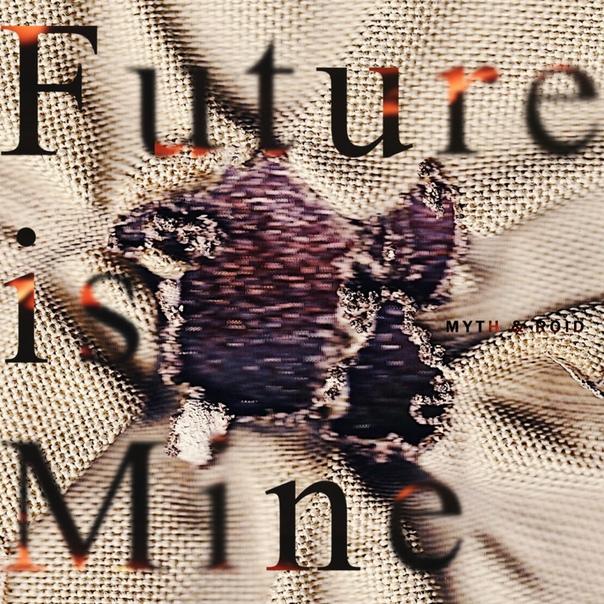 Image of MYTH & ROID - Future is Mine