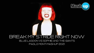 Break my stride right now - Blue lagoon Vs Sophie and the giants - Paolo Monti mashup 2021