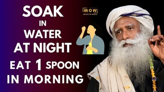 IMPORTANT!! Soak It In Water Overnight And Eat 1 Spoon At Morning || EMUNITY BOOSTER || Sadhguru MOW