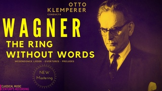 Wagner - Der Ring Ohne Worte / The Ring Without Words (Century's recording: Otto Klemperer)