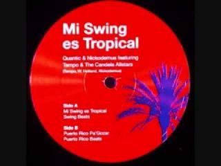 Mi Swing Es Tropical   Quantic Nickodemus Ft  Tempo The Candela Allstars