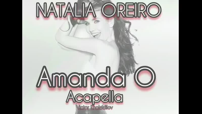 Natalia Oreiro Amanda o Acapella VictorKholodilov Kholodilov