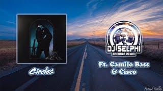 Post Malone Circles DJ Selphi bachata ft Camilo Bass Cisco