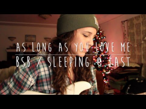 As Long As You Love Me - BSB Sleeping At Last (Cover) by Isabeau
