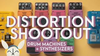 7 Behringer Distortion Pedals on Drum Machines + Synths | Low-cost options for your sound palette