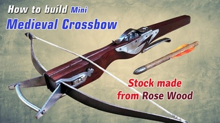 How to build Mini Medieval crossbow, Rose Wood stock, prod made from blade of table plane not PVC