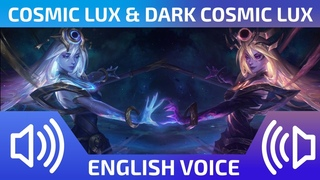 Cosmic and Dark Cosmic Lux - English Voice - League of Legends
