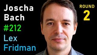 Joscha Bach: Nature of Reality, Dreams, and Consciousness | Lex Fridman Podcast #212