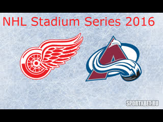 NHL Stadium Series 2016 Detroit Red Wings-Colorado Avalanche