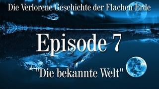 Episode 7 - Die bekannte Welt - VGFE (7 von 7) - Chnopfloch