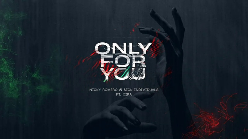 Nicky Romero SICK INDIVIDUALS ft XIRA Only For You Official Audio
