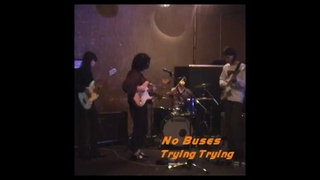 No Buses - Trying Trying (Live Session)