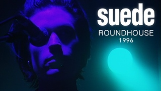 Suede - Live at London Roundhouse 1996 (Remastered)