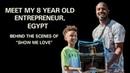 Meet My 8 Year Old Entrepreneur, Egypt