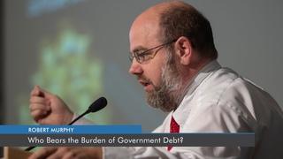 Who Bears the Burden of Government Debt?  | Robert P. Murphy