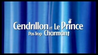 Cendrillon & Le Prince Pas Trop Charmant  2006  WebRip en Français (HD 1080p)