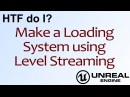 HTF do I? Loading Screens using Level Streaming in Unreal Engine 4