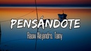 Rauw Alejandro ft. Tainy - Pensándote (Letra/Lyrics)
