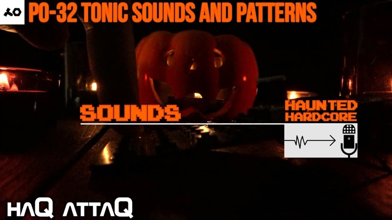 New PO-32 Tonic Sounds and Patterns │ HAUNTED HARDCORE - haQ attaQ