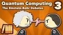 Quantum Computing The Einstein Bohr Debates Extra History 3