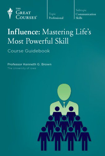 Influence Mastering Lifes Most Powerful Skill