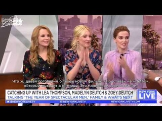 Lea Thompson, Madelyn and Zoey Deutch on «New York Live» [rus sub]