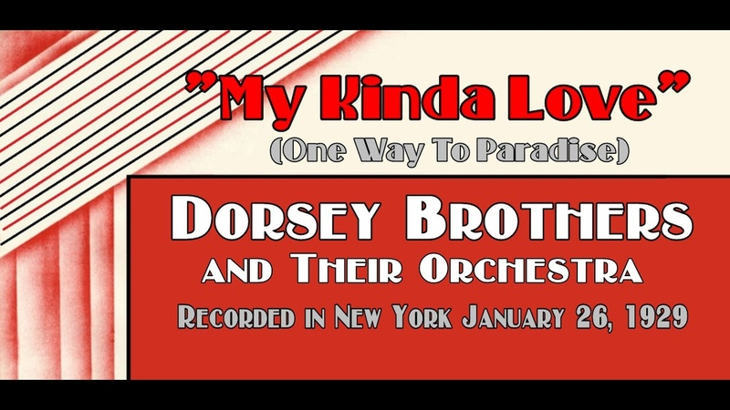 My Kinda Love One Way To Paradise Dorsey Brothers and Their Orchestra 1929