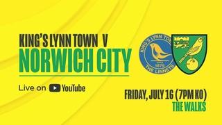 LIVE  King's Lynn Town v Norwich City   Pre-season friendly