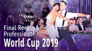 World Cup 2019 = Professional Latin = Final Reel Full