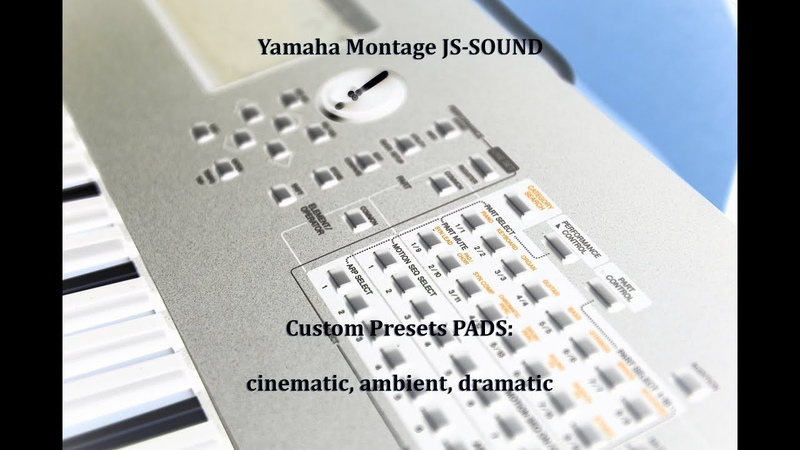 Yamaha Montage custom sounds PADS: cinematic, ambient, dramatic