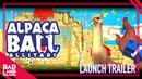[LAUNCH TRAILER] Alpaca Ball Allstars