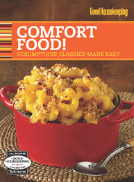 Good Housekeeping Comfort Food! Scrumptious Classics Made Easy