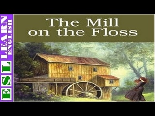 Learn English Through Story ★ Subtitles ✦ The Mill on the Floss ( level 4 )