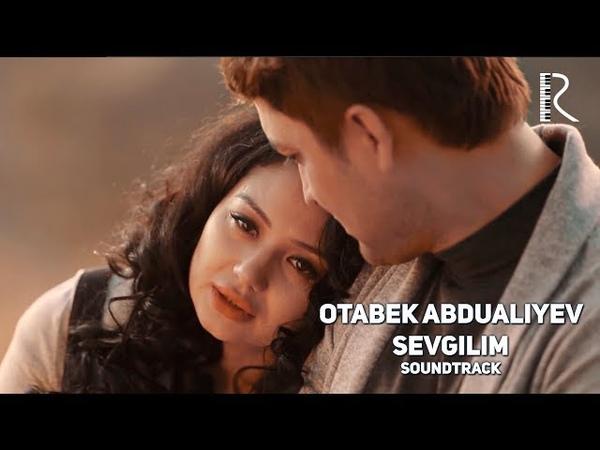 Otabek Abdualiyev Sevgilim Отабек Абдуалиев Севгилим Qaysar sevishganlar filmiga soundtrack