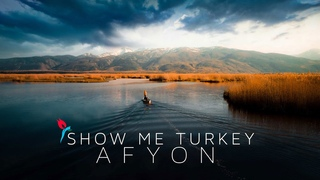 Show Me Turkey - Afyon | A cinematic travel series of Turkey