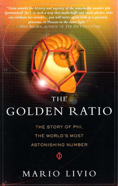 THE GOLDEN RATION: The Story of Phi, the World's Most Astonishing Number