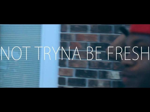 Heata Best ft. B-Simp - Not Tryna Be Fresh