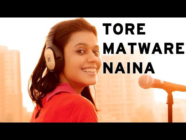 Tore Matware Naina Maatibaani feat JoyShanti