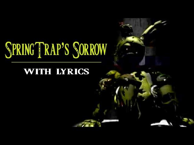 SpringTrap's Sorrow by Zalzar (w/ lyrics vocals!)   Five Nights at Freddy's 3 Song!  