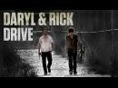 (TWD) Daryl Rick || DRIVE