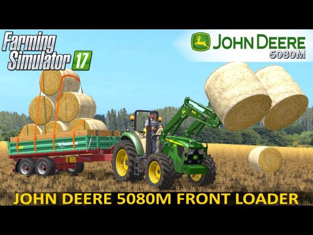 Farming Simulator 17 JOHN DEERE 5080M FrontLoader