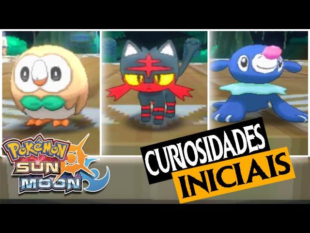 Pokémon Sun e Moon - Curiosidades Detalhadas dos Iniciais!