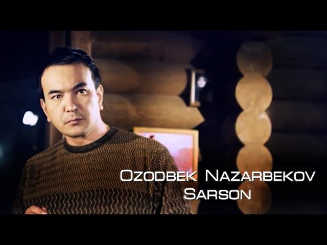 Ozodbek Nazarbekov Sarson Озодбек Назарбеков Сарсон