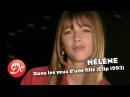 Hélène : Dans les yeux d'une fille (Clip officiel)