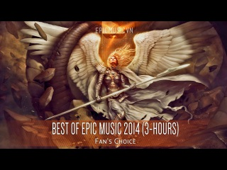 Epic Hits | Fan's Choice Best Of Epic Music 2014 (3-hour Mix) - Epic Music Vn