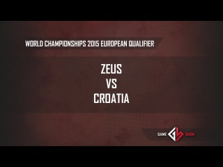 World Championships 2015 European Qualifier: Zeus vs. Croatia