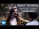 Built To Spill Living Zoo Official Music Video