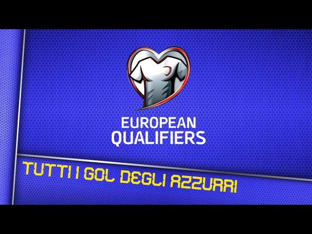 Tutti i gol dell'Italia nelle qualificazioni ad Euro 2016