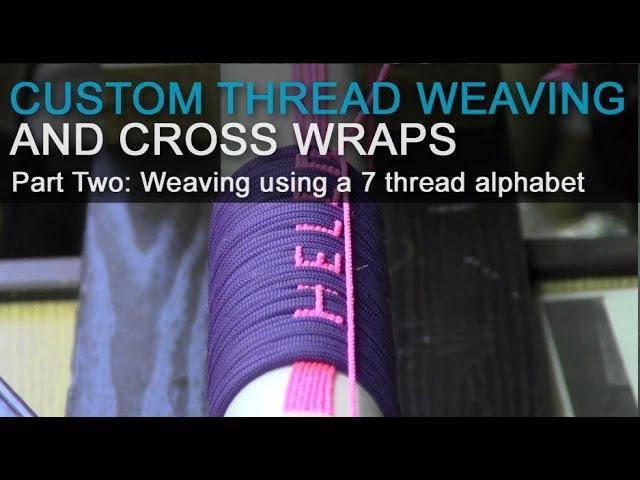 Custom Thread Weaving and Cross Wraps | Part 2 Weaving using a 7 thread alphabet